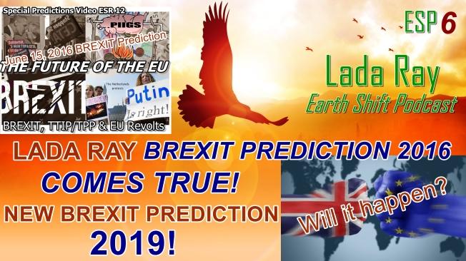 esp6 my 2016 & 2019 brexit predictions will brexit happen